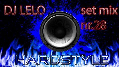 DJ Lelo Set Mix Nr 28 Hardstyle (2017)